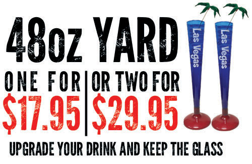 48oz yard - ONE FOR $17.95 or two FOR $29.95 upgrade your drink and keep the glass